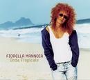 Onda Tropicale/Fiorella Mannoia