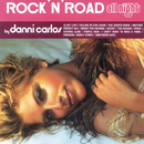 "Rock""N'Road All Night By Danni Carlos/Danni Carlos"