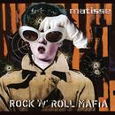 Rock N Roll Mafia/Matisse