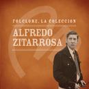 Folclore - La Colección - Alfredo Zitarrosa/Alfredo Zitarrosa
