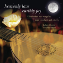 Heavenly Love, Earthly Joy - Elizabethan Lute Songs by John Dowland and Others/Julian Bream
