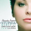 Stupida (Remix by Emiliano Pepe) feat.La Pina/Alessandra Amoroso