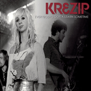 Everybody's Gotta Learn Sometime/Krezip