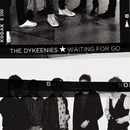 Waiting For Go/The Dykeenies