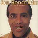 Tell Me The Truth/John Hendricks