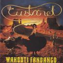 Wahooti Fandango/Custard