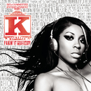 Fakin' It feat.Missy Elliott/K. Michelle