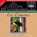 La Gran Coleccion Del 60 Aniversario CBS - Los Cometas/Los Cometas