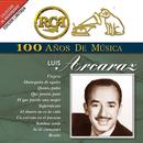 RCA 100 Años De Musica/Luis Arcaraz