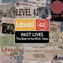 Past Lives - The Best Of The RCA Years/Level 42