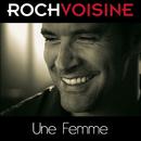 Une femme (parle avec son coeur)/Roch Voisine