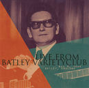 Live From Batley Variety Club/Roy Orbison