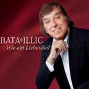 Wie ein Liebeslied/Bata Illic