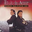 Titulo De Amor/Diomedes Diaz, Juancho Rois