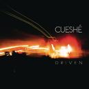 Driven/Cueshé