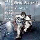 Essaye/Pierre Bachelet