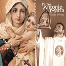 Missão Divina/Padre Antônio Maria
