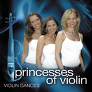 Violin Dances/Princesses Of Violin