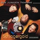 Schlagergold/Die Jungen Tenöre