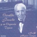 Mis 30 Mejores Tangos/Osvaldo Fresedo y su Orquesta Típica