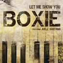 Let Me Show You feat.Juelz Santana/Boxie