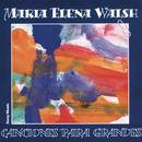 Canciones Para Grandes/Maria Elena Walsh
