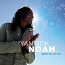 Donne-Moi Une Vie/Yannick Noah