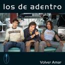 Volver Amar/Los De Adentro