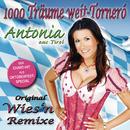 1000 Träume weit (Torneró) (Wies'n Mix)/Antonia aus Tirol