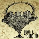 Touché/Huge L
