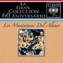 La Gran Colección Del 60 Aniversario CBS - Los Montaneses Del Alamo/Los Montañeses del Álamo