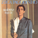 Boêmio Feliz/Zeca Pagodinho