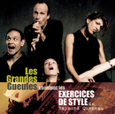 Exercices de Style/Les Grandes Gueules