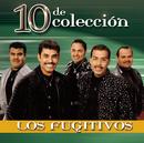 10 de Colección/Los Fugitivos
