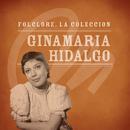 Folclore - La Colección - Ginamaria Hidalgo/Ginamaría Hidalgo