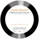 Insieme A Te Non Ci Sto Più/Claudio Baglioni