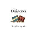 Keep Loving Me/The Draytones
