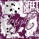 Tonight/3 Feet Smaller