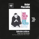 Edición Crítica: Tango Para Una Ciudad/Astor Piazzolla y su Quinteto Nuevo Tango