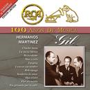 RCA 100 Años de Música/Hermanos Martínez Gil