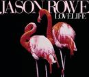Lovelife/Jason Rowe