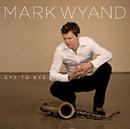 Eye To Eye/Mark Wyand