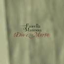 Dio è morto/Fiorella Mannoia