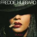 Skagly/Freddie Hubbard