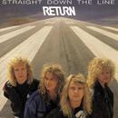 Straight Down The Line/Return