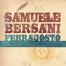 Ferragosto/Samuele Bersani