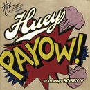 PaYOW! (Radio Edit) feat.Bobby V/Huey