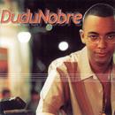Dudu Nobre/Dudu Nobre