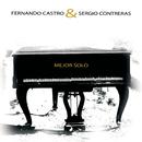 Mejor Sólo (Con la colaboración de Sergio Contreras)/Fernando Castro