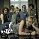 Don't Crush Me/Krezip